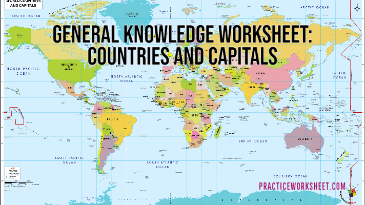 General Knowledge Worksheet on Countries and Capitals