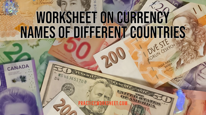 Worksheet on Currency Names of Different Countries